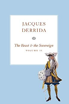 The Beast and the Sovereign, Volume II (The Seminars of Jacques Derrida Book 2) by [Derrida, Jacques]