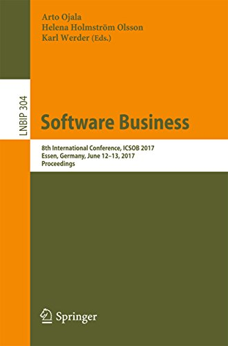 Software Business: 8th International Conference, ICSOB 2017, Essen, Germany, June 12-13, 2017, Proceedings (Lecture Notes in Business Information Processing)