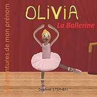 Olivia la Ballerine: Les aventures de mon prénom