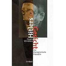 Hitlers Gesicht: Eine physiognomische Biographie