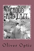Proud and Lazy,