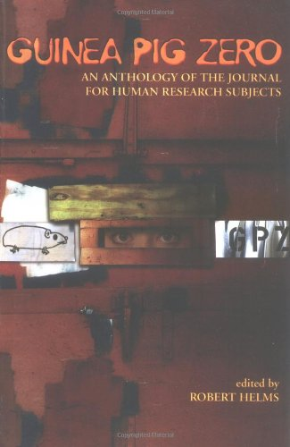 Download Guinea Pig Zero: An Anthology of the Journal for Human Research Subjects 1891053841