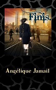 Finis. by [Jamail, Angélique]