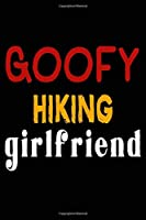 Goofy Hiking Girlfriend: College Ruled Journal or Notebook (6x9 inches) with 120 pages
