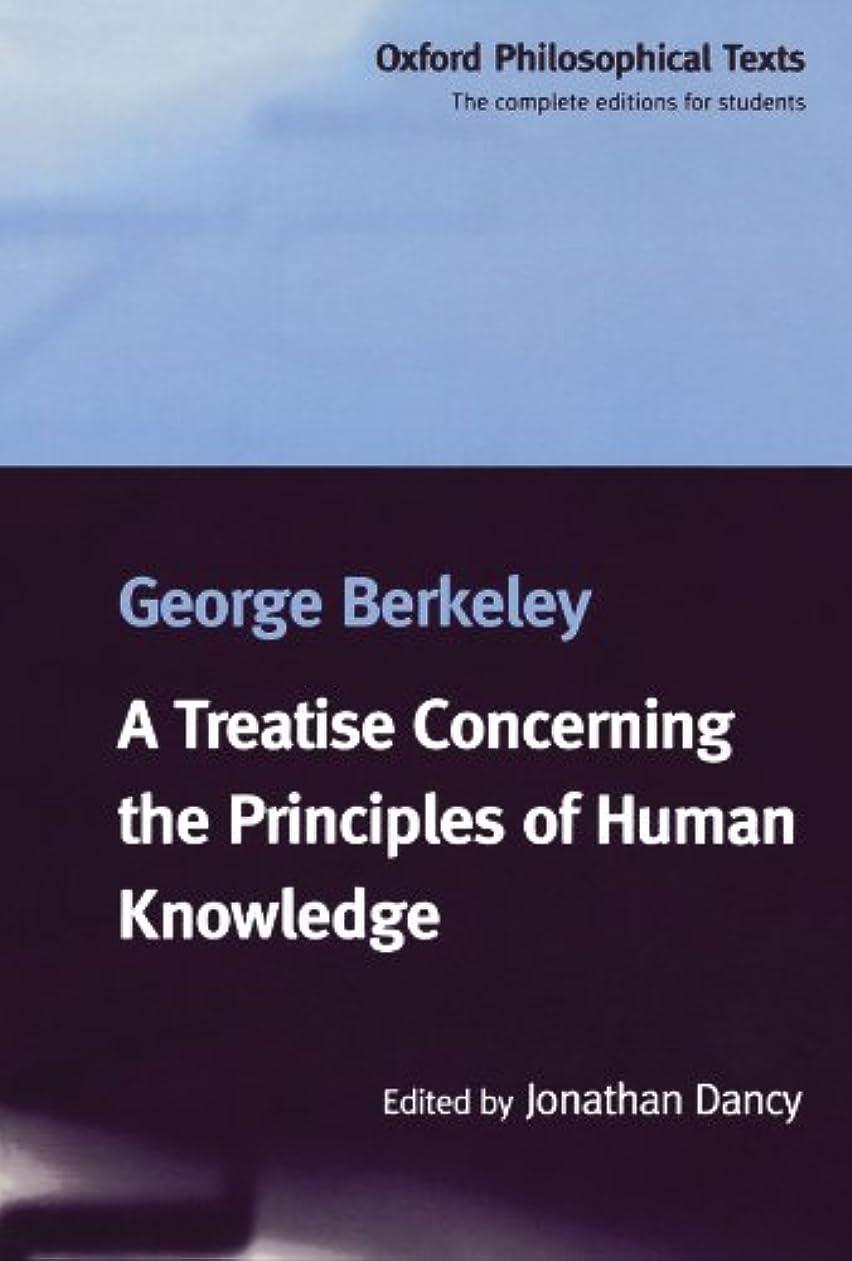 傘劇的ペリスコープA Treatise Concerning the Principles of Human Knowledge (Oxford Philosophical Texts)