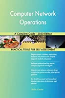 Computer Network Operations A Complete Guide - 2020 Edition