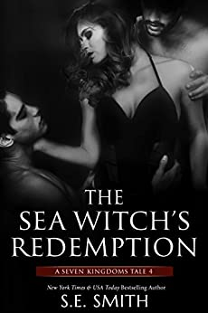 The Sea Witch's Redemption: Seven Kingdoms Tale 4 (The Seven Kingdoms) by [Smith, S.E.]