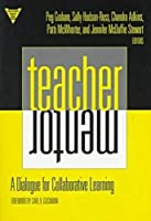 Teacher/Mentor: A Dialogue for Collaborative Learning (Practitioner Inquiry Series)