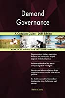Demand Governance A Complete Guide - 2019 Edition