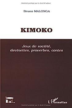 Kimoko : Jeux de sociéte, devinettes, proverbes, contes