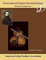 Lucien Capet and Superior Bowing Technique: History & Comparison