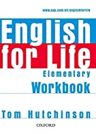 English for Life: Elementary: Workbook Without Key by Tom Hutchinson(2007-05-10)