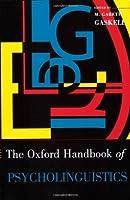 The Oxford Handbook of Psycholinguistics (Oxford Handbooks) by Unknown(2009-03-01)