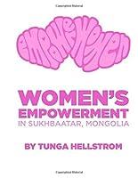 Empower Women: Supporting Women's Empowerment in Sukhbaatar Mongolia [並行輸入品]