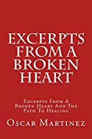 Excerpts from a Broken Heart: Excerpts from a Broken Heart and the Path to Healing