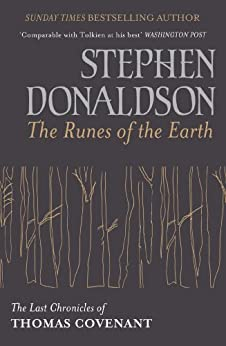 The Runes Of The Earth: The Last Chronicles of Thomas Covenant (The Last Chronicles of Thomas Covenant Series Book 1) by [Donaldson, Stephen]