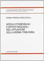 Moduli consensuali e istituti negoziali nell'attuazione della norma tributaria