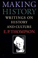 Making History: Writings on History and Culture