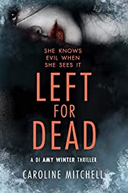 Left For Dead (A DI Amy Winter Thriller Book 3)