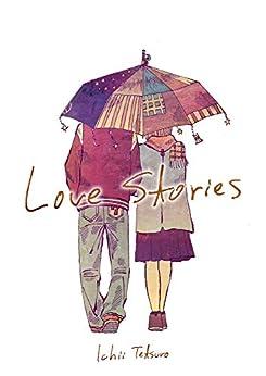 [Ichii Tetsuro]のLove Stories 1巻