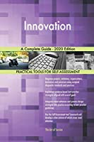 Innovation A Complete Guide - 2020 Edition