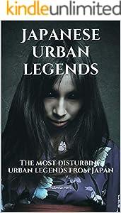 Japanese urban legends: The most disturbing urban legends from Japan (English Edition)