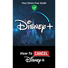 How To Cancel Disney Plus: A Step By Step Easy To Follow Guide With Screenshot On How To Cancel Disney Plus Subscription in 30 Seconds (Quick Guides Book 3)