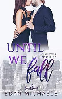 Until We Fall (Trust Duet Book 2) by [Michaels, Edyn]