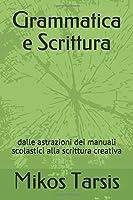 Grammatica e Scrittura: dalle astrazioni dei manuali scolastici alla scrittura creativa