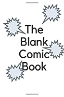Blank Comic Book Notebook / Draw Your Own Comic Book: Let you and your adorable Kids Create their Own Story, Comics & Graphic Novels: Blank Comics SketchBook, 100 pages 6*43