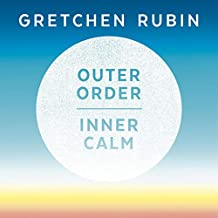 Outer Order Inner Calm: Declutter and Organise to Make More Room for Happiness