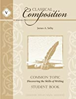 Classical Composition Common Topic Stage Student Book: Discovering the Skills of Writing [並行輸入品]