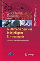Multimedia Services in Intelligent Environments: Advances in Recommender Systems (Smart Innovation, Systems and Technologies)