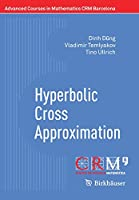 Hyperbolic Cross Approximation (Advanced Courses in Mathematics - CRM Barcelona)