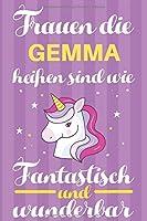 Notizbuch: Frauen Die Gemma Heissen Sind Wie Einhoerner (120 linierte Seiten, Softcover) Tagebebuch, Reisetagebuch, Skizzenbuch Fuer Mama, Tochter, Beste Freundin, Oma, Tante
