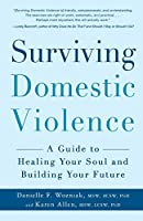 Surviving Domestic Violence: A Guide to Healing Your Soul and Building Your Future