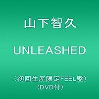 UNLEASHED(初回生産限定FEEL盤)(DVD付)(特典なし)