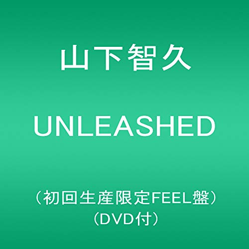 UNLEASHED(初回生産限定FEEL盤)(DVD付)...
