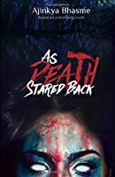 As Death Stared Back: Based on a terrifying truth