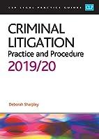 Criminal Litigation: 2019/2020 (CLP Legal Practice Guides)