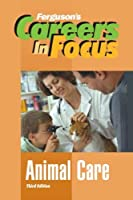 Animal Care (Careers in Focus)