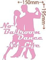 カッティングステッカー No Ballroom Danse No Life (ダンス)・1 約150mm×約195mm ピンク 桃