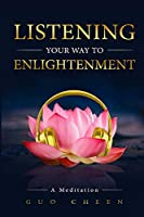 Listening Your Way to Enlightenment: A Meditation