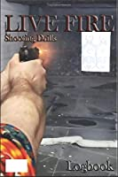 Live Fire Shooting Drills: Logbook