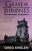 Game of Thrones: A Binge Guide to Season 3: An Unofficial Viewer's Guide to HBO's Award-Winning Television Epic