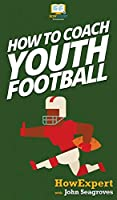 How To Coach Youth Football