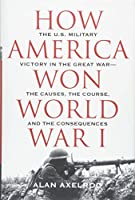 How America Won World War I