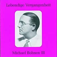 Legendary Voices-Michael Bohnen III