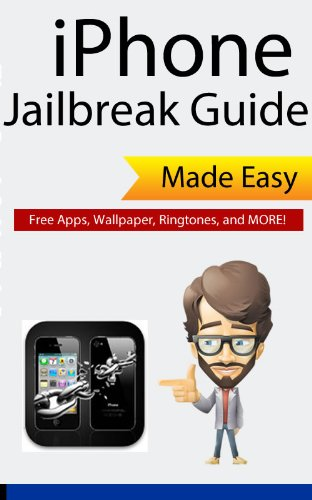 iPhone 3GS, 4, 4S - iPod Touch, iPad, iPad 2 Jailbreak Guide - Legal in the U.S. (English Edition)