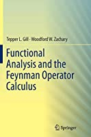 Functional Analysis and the Feynman Operator Calculus